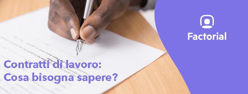 Contratti di lavoro: Cosa bisogna sapere?
